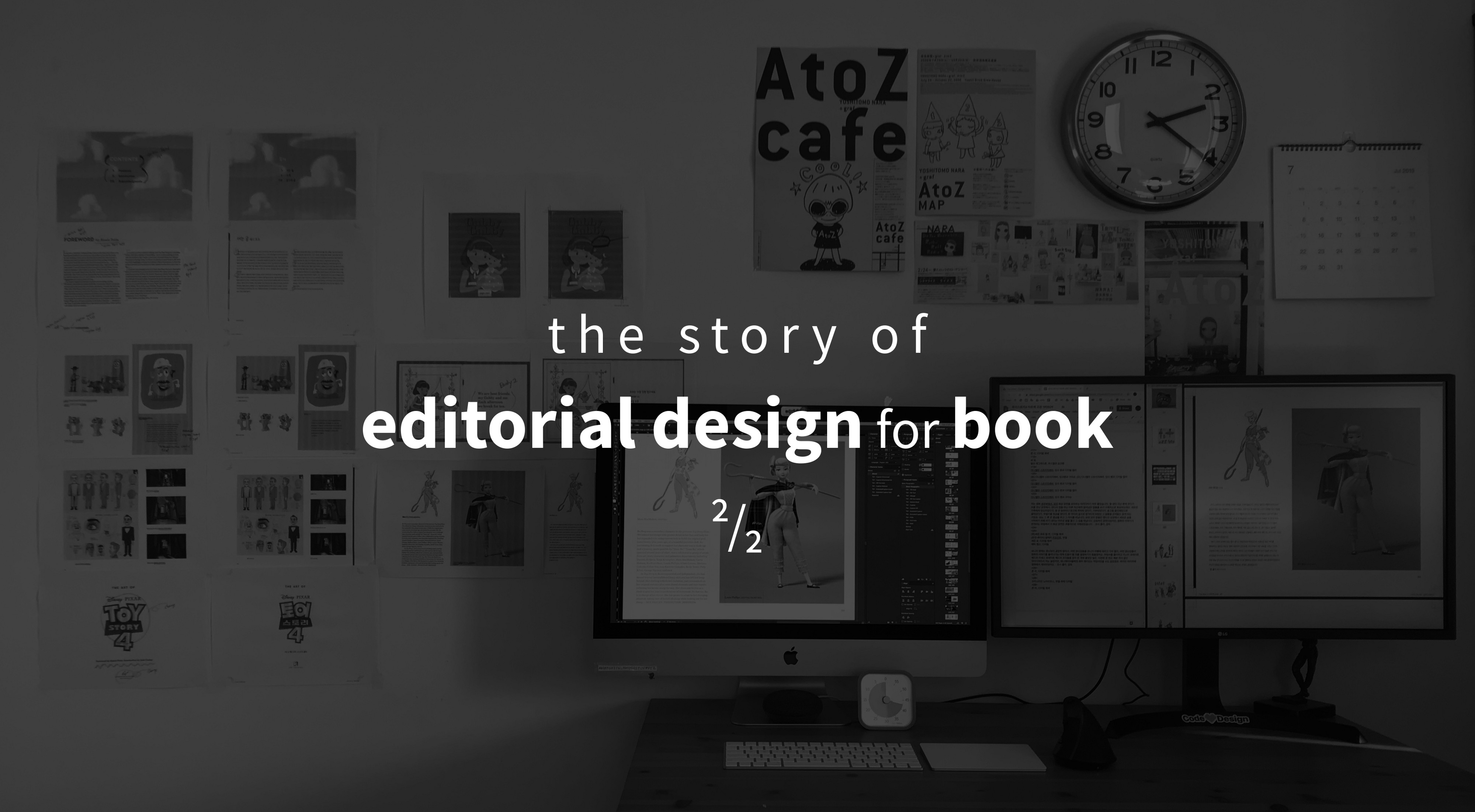 The story of editorial design for book ²/₂: The Art of Toy Story 4